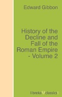 History of the Decline and Fall of the Roman Empire - Volume 2