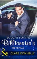 Bought For The Billionaire\'s Revenge