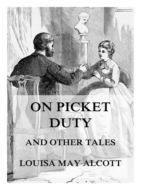 On Picket Duty (And Other Tales)
