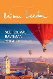 Minu Leedu. See kolmas Baltimaa