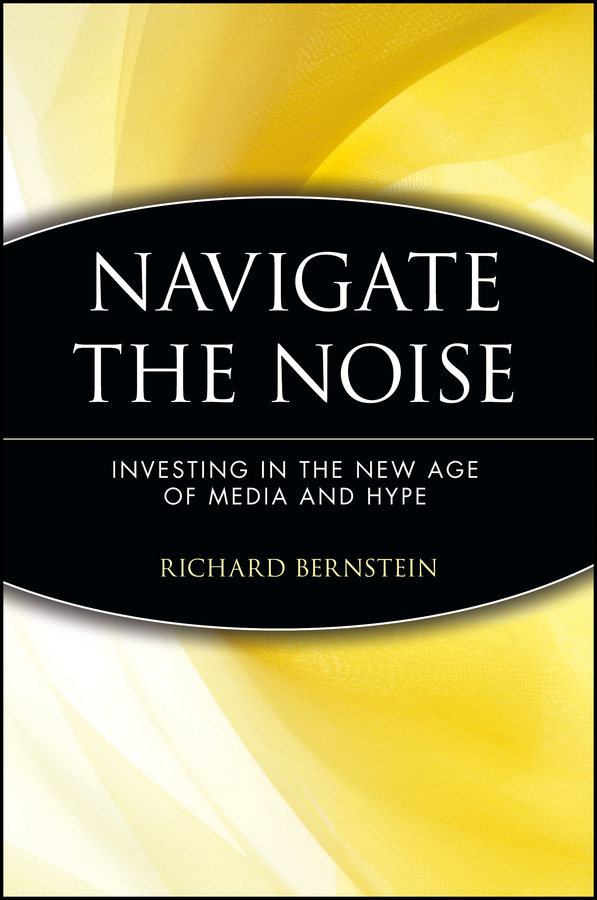 Navigate the Noise. Investing in the New Age of Media and Hype