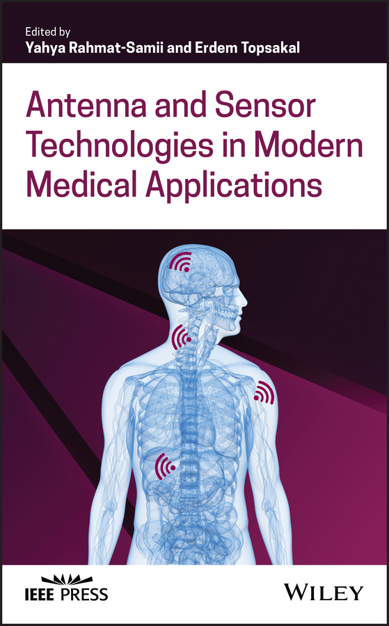 Antenna and Sensor Technologies in Modern Medical Applications