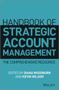 Handbook of Strategic Account Management. A Comprehensive Resource
