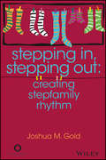 Stepping In, Stepping Out. Creating Stepfamily Rhythm