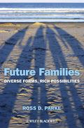 Future Families. Diverse Forms, Rich Possibilities
