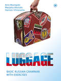 Luggage. Basic Russian grammar with exercises \/ Багаж. Русская грамматика с упражнениями