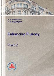 Enhancing Fluency. Part 2