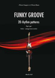 Funky Groove. Видеокурс. 20 Rhythm Patterns \/ 20 ритмических моделей. Часть 2. Нотное приложение
