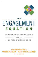 The Engagement Equation. Leadership Strategies for an Inspired Workforce
