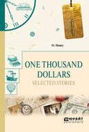 One thousand dollars. Selected Stories. Тысяча долларов. Избранные рассказы