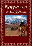 Kyrgyzstan. A Land of Nomads