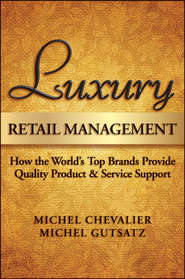 Luxury Retail Management. How the World\'s Top Brands Provide Quality Product and Service Support