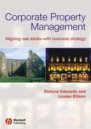 Corporate Property Management. Aligning Real Estate With Business Strategy