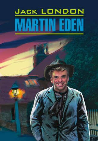 Обложка Мартин Иден. Книга для чтения на английском языке
